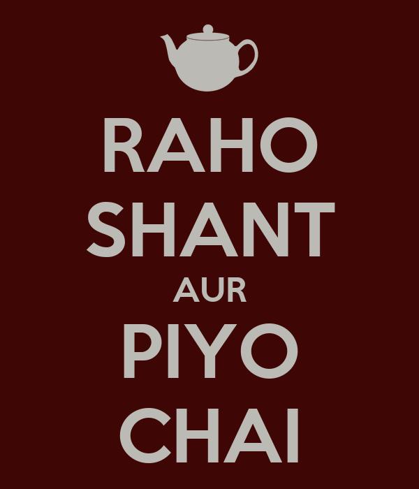RAHO SHANT AUR PIYO CHAI