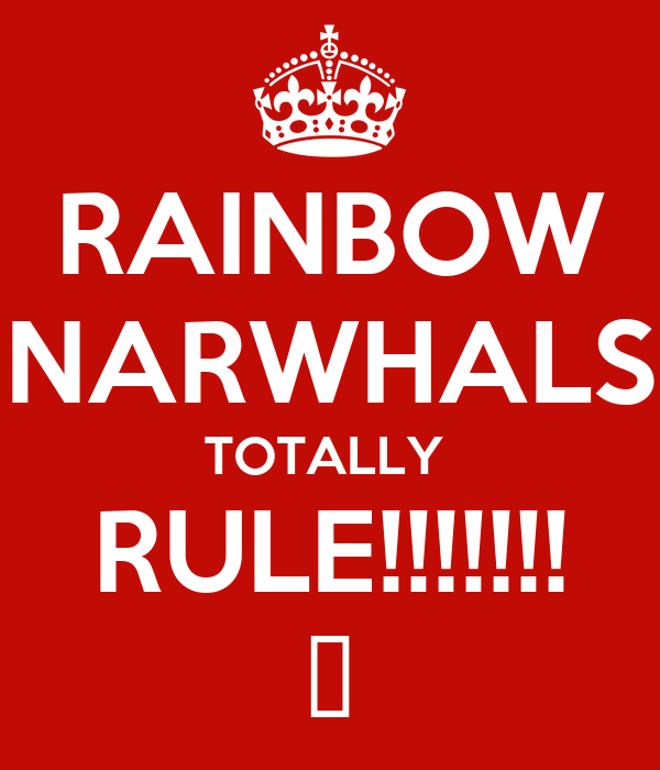 RAINBOW NARWHALS TOTALLY  RULE!!!!!!! 😎