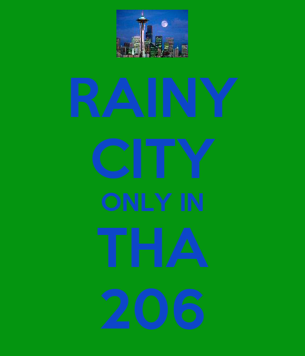 RAINY CITY ONLY IN THA 206