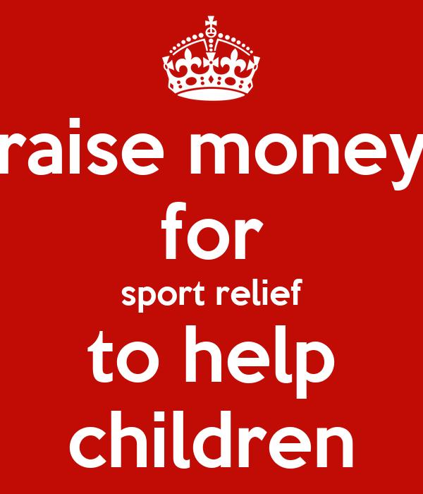 raise money for sport relief to help children