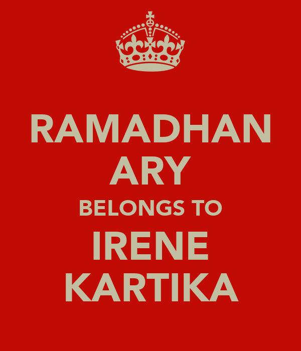 RAMADHAN ARY BELONGS TO IRENE KARTIKA