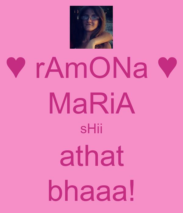 ♥ rAmONa ♥ MaRiA sHii athat bhaaa!