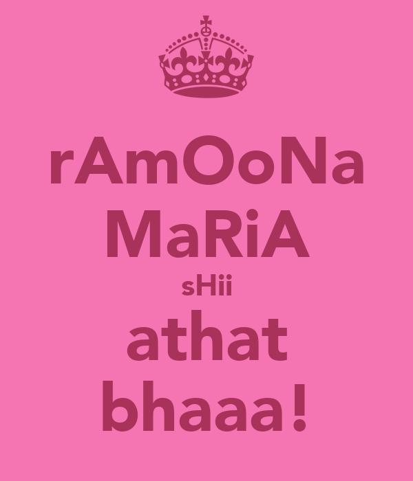 rAmOoNa MaRiA sHii athat bhaaa!