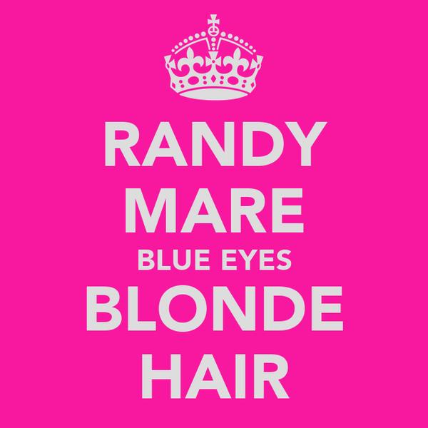 RANDY MARE BLUE EYES BLONDE HAIR