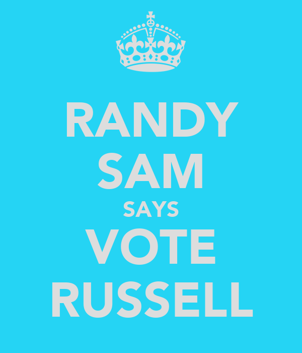 RANDY SAM SAYS VOTE RUSSELL