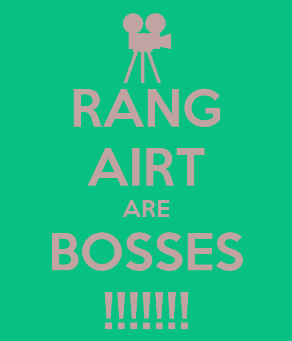RANG AIRT ARE BOSSES !!!!!!!