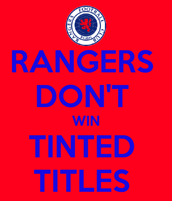 RANGERS  DON'T  WIN TINTED  TITLES