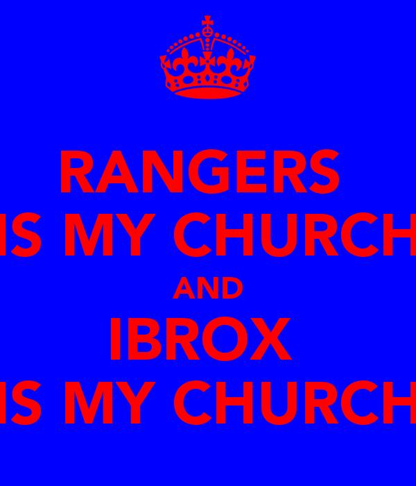 RANGERS  IS MY CHURCH AND IBROX  IS MY CHURCH