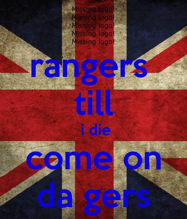 rangers  till  i die come on da gers