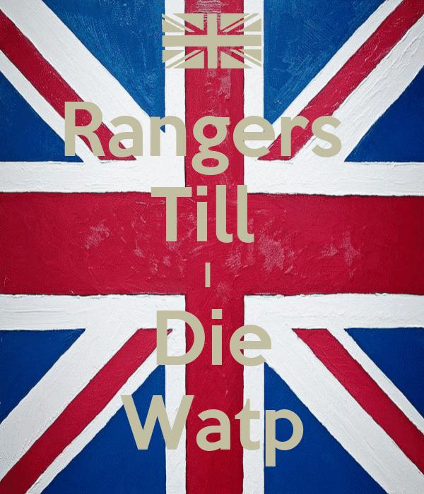 Rangers  Till  I  Die Watp