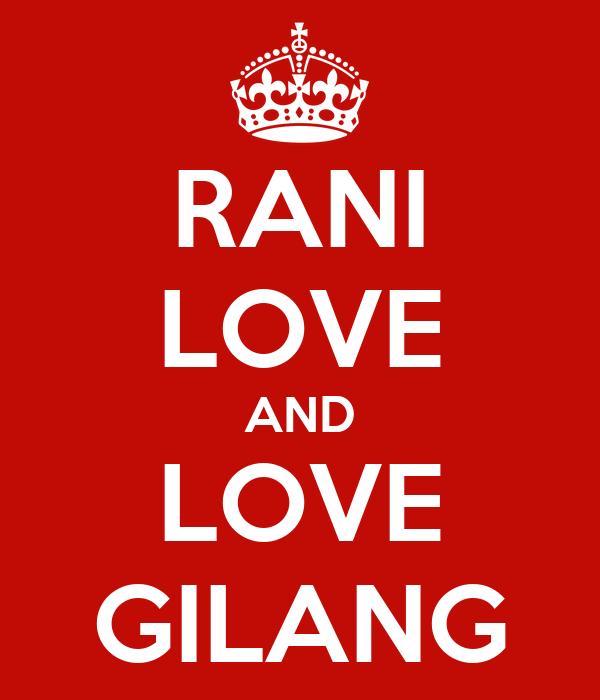 RANI LOVE AND LOVE GILANG