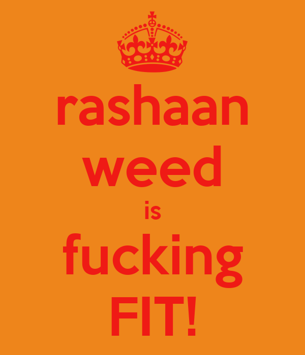 rashaan weed is fucking FIT!