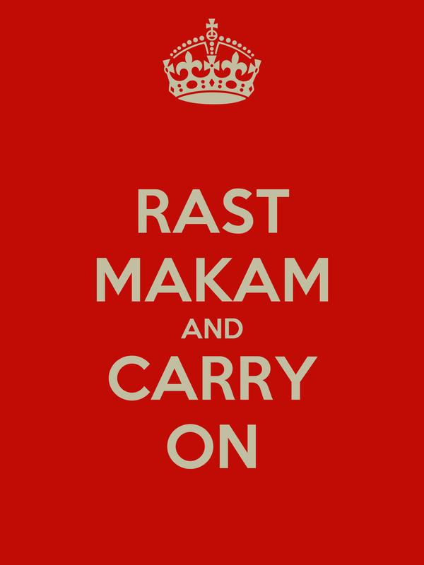 RAST MAKAM AND CARRY ON