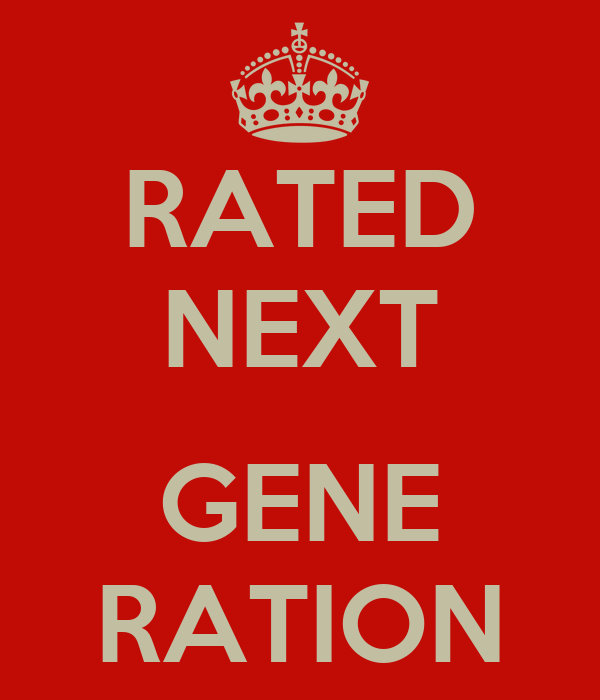 RATED NEXT  GENE RATION