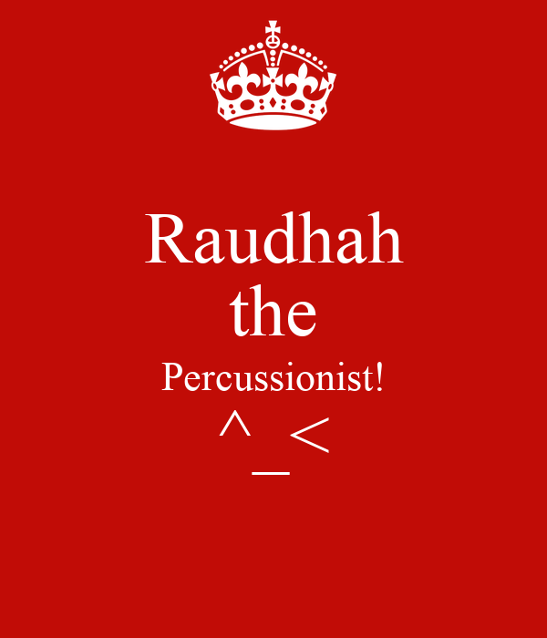 Raudhah the Percussionist! ^_<