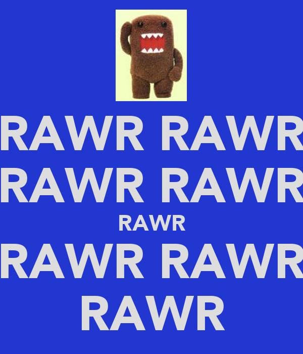 RAWR RAWR RAWR RAWR RAWR RAWR RAWR RAWR