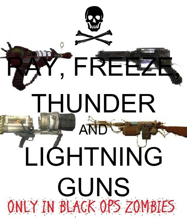 RAY, FREEZE, THUNDER AND LIGHTNING GUNS