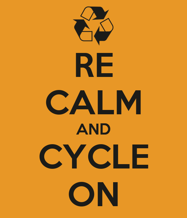 RE CALM AND CYCLE ON