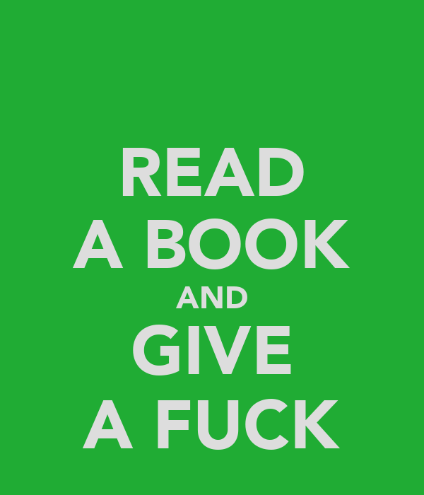 READ A BOOK AND GIVE A FUCK