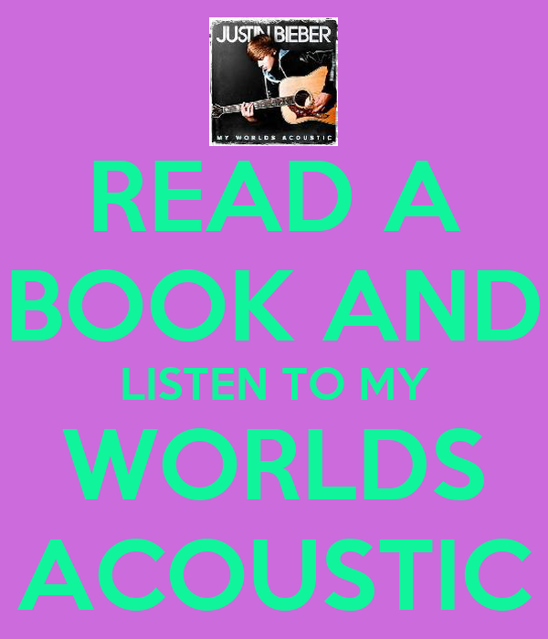 READ A BOOK AND LISTEN TO MY WORLDS ACOUSTIC