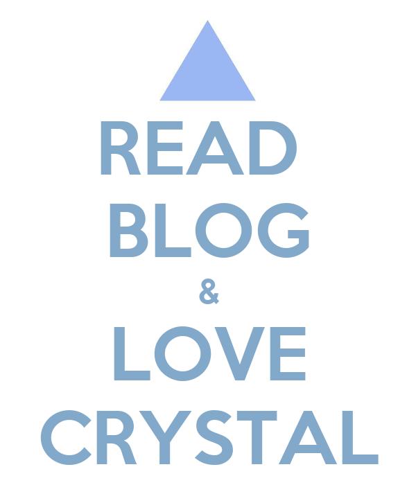 READ  BLOG & LOVE CRYSTAL