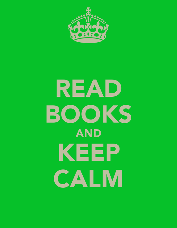 READ BOOKS AND KEEP CALM