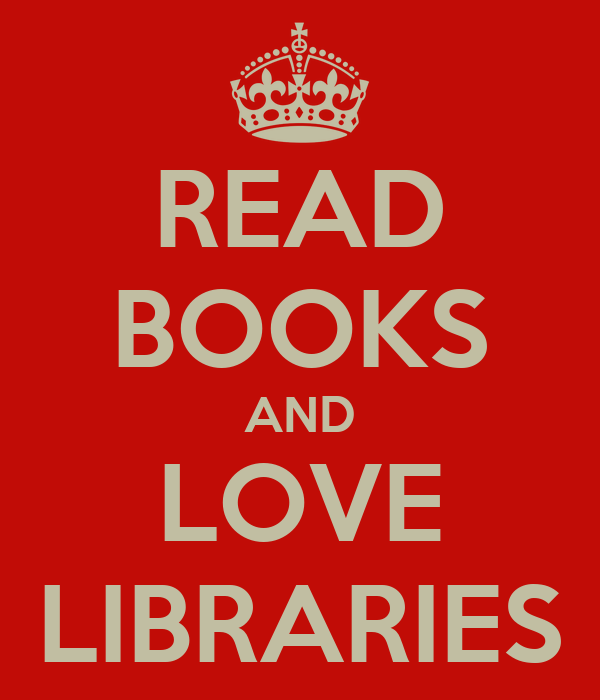 READ BOOKS AND LOVE LIBRARIES