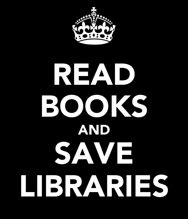 READ BOOKS AND SAVE LIBRARIES
