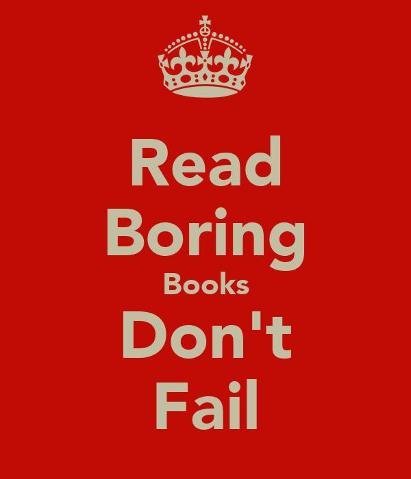 Read Boring Books Don't Fail