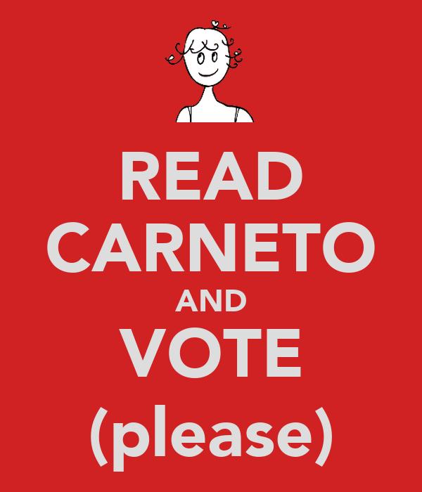 READ CARNETO AND VOTE (please)