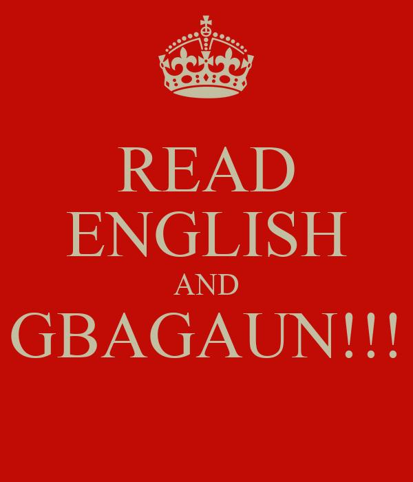 READ ENGLISH AND GBAGAUN!!!
