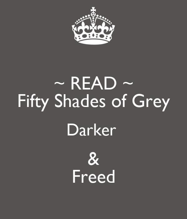 ~ READ ~ Fifty Shades of Grey Darker  & Freed