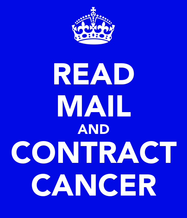 READ MAIL AND CONTRACT CANCER