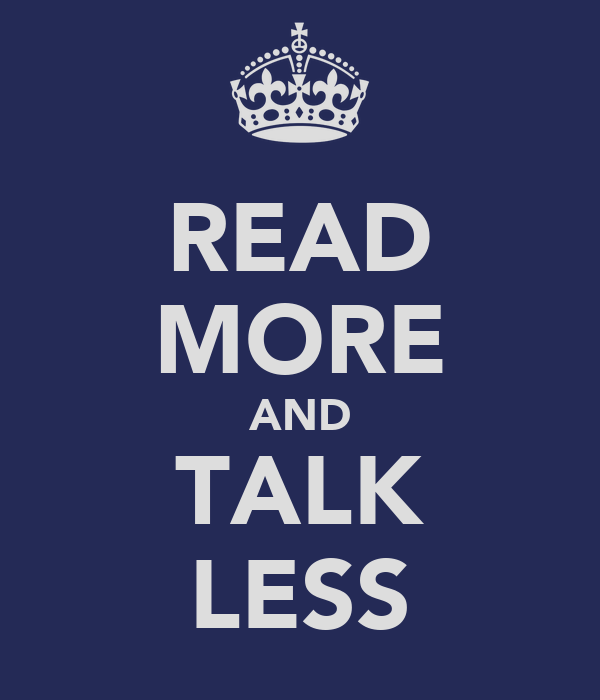 READ MORE AND TALK LESS
