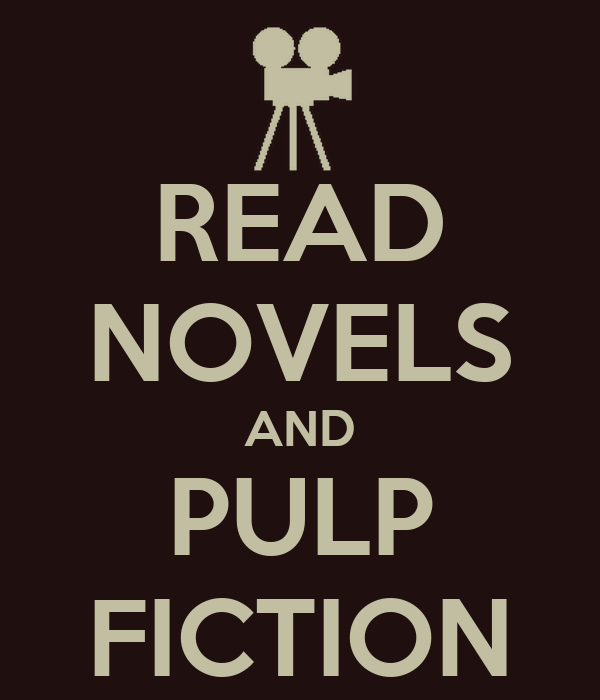 READ NOVELS AND PULP FICTION