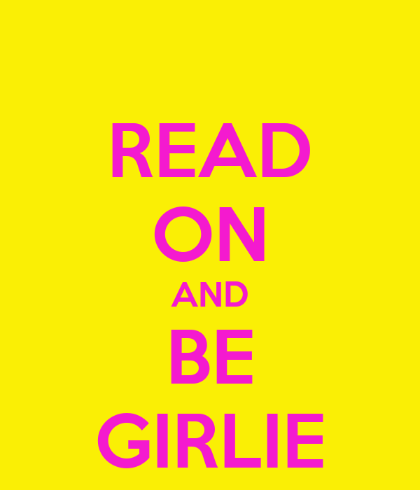 READ ON AND BE GIRLIE