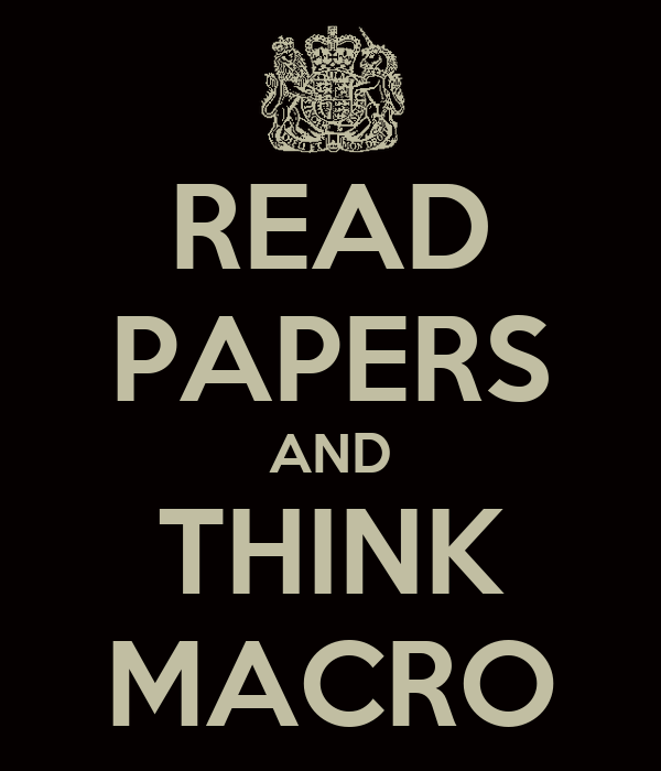 READ PAPERS AND THINK MACRO