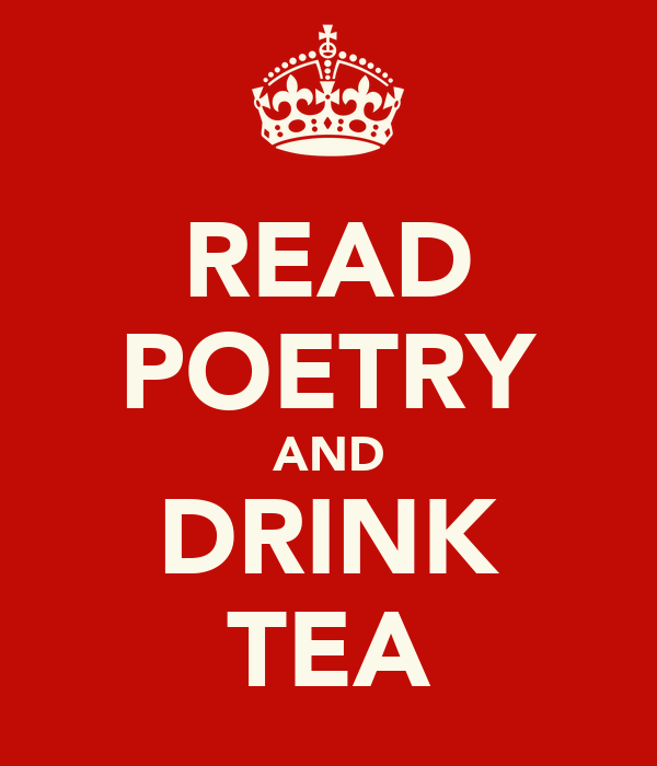 READ POETRY AND DRINK TEA