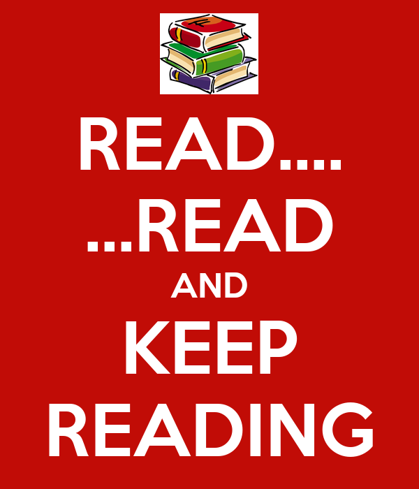 READ.... ...READ AND KEEP READING