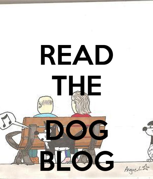 READ THE  DOG BLOG