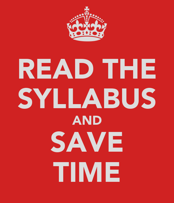 READ THE SYLLABUS AND SAVE TIME
