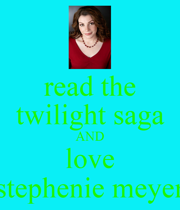 read the twilight saga AND love stephenie meyer