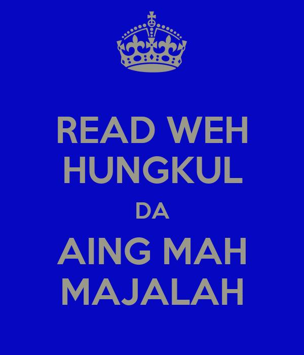 READ WEH HUNGKUL DA AING MAH MAJALAH