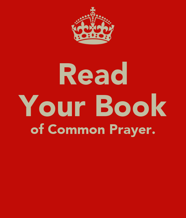 Read Your Book of Common Prayer.