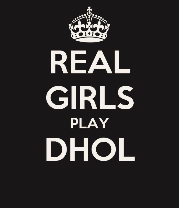 REAL GIRLS PLAY DHOL