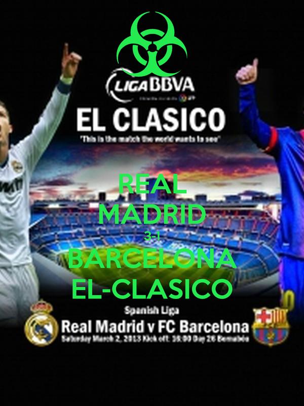 REAL MADRID 3-1 BARCELONA EL-CLASICO