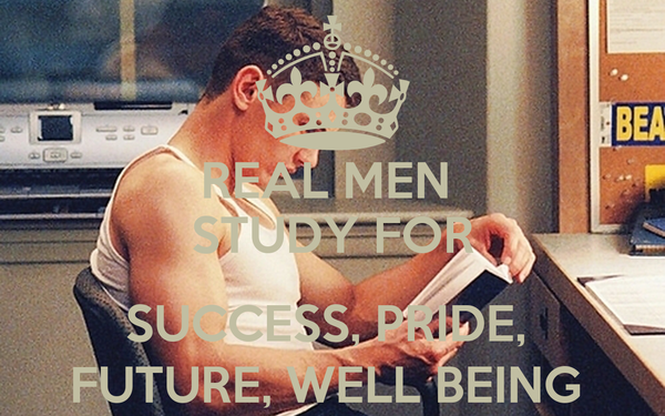 REAL MEN  STUDY FOR  SUCCESS, PRIDE,  FUTURE, WELL BEING