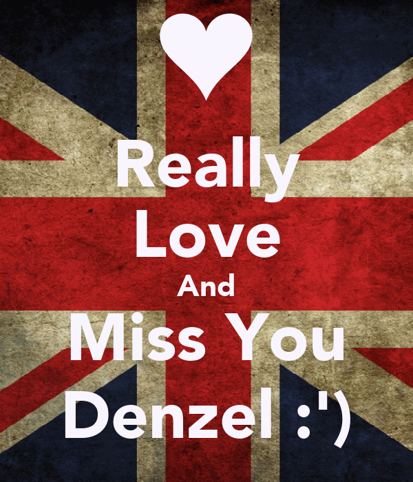 Really Love And Miss You Denzel :')