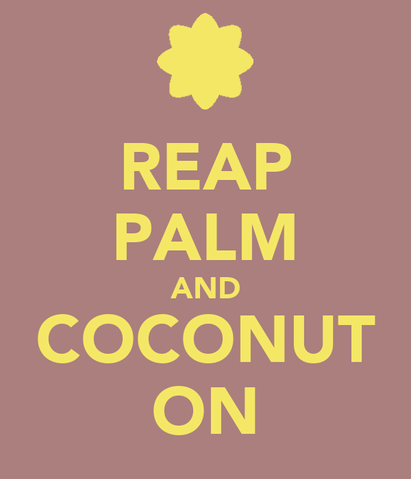 REAP PALM AND COCONUT ON