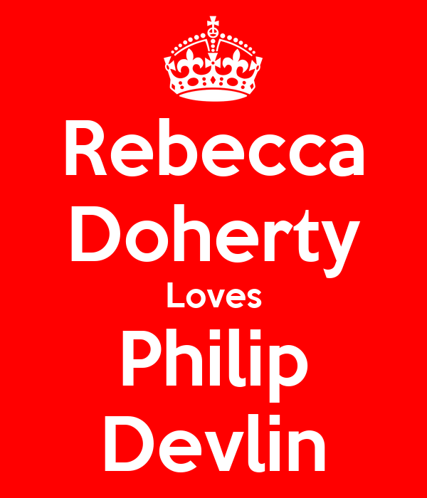 Rebecca Doherty Loves Philip Devlin